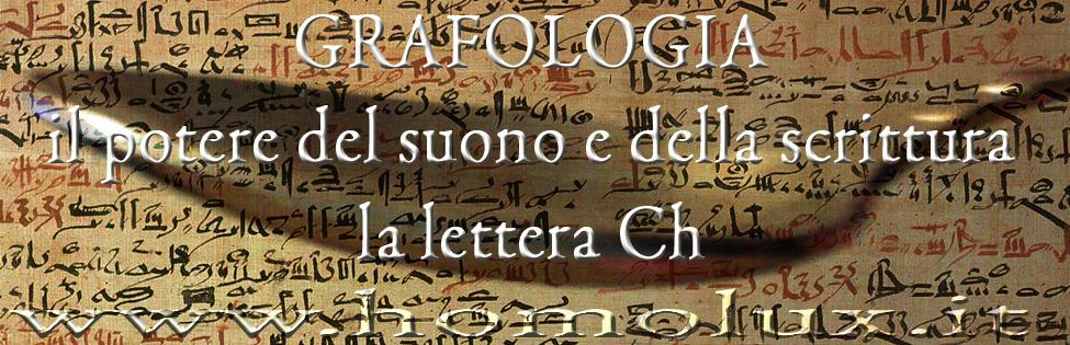 geroglifico e grafologia la lettera ch