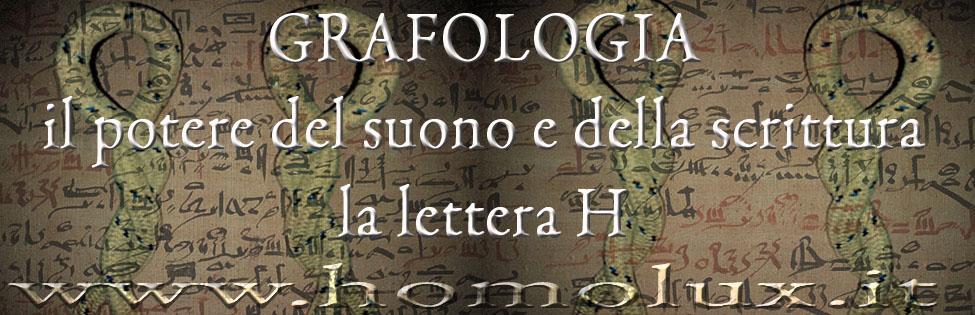 geroglifico e grafologia la lettera H