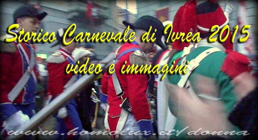 storico carnevale di ivrea 2015 video e immagini