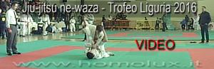 jiu-jitsu ne-waza video trofeo liguria 2016