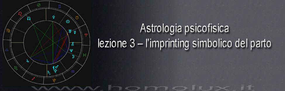 Astrologia psicofisica: lezione 3 – l'imprinting simbolico del parto