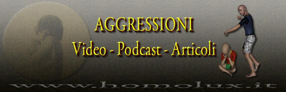 aggressioni video podcast e articoli