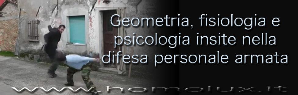 Geometria, fisiologia e psicologia insite nella difesa personale armata